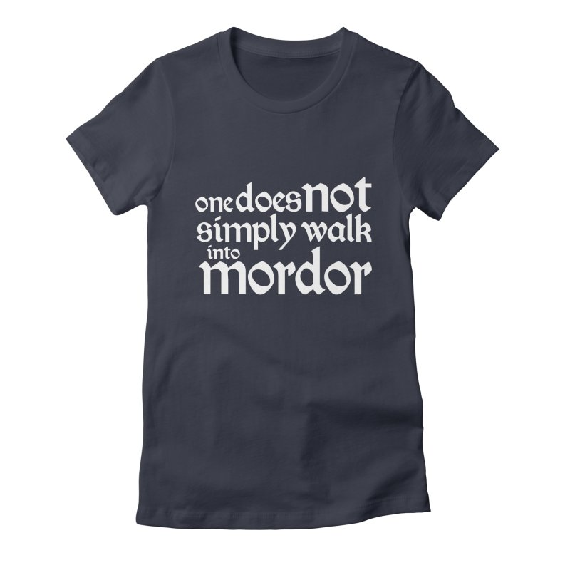 One does not simply Women's Fitted T-Shirt by Synner Design