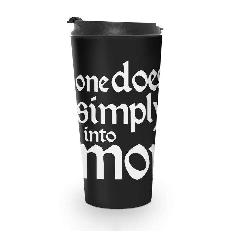 One does not simply Accessories Travel Mug by Synner Design