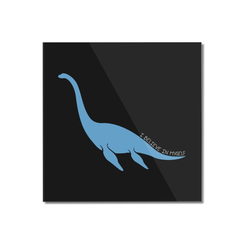 Nessie believe white Home Mounted Acrylic Print by Synner Design