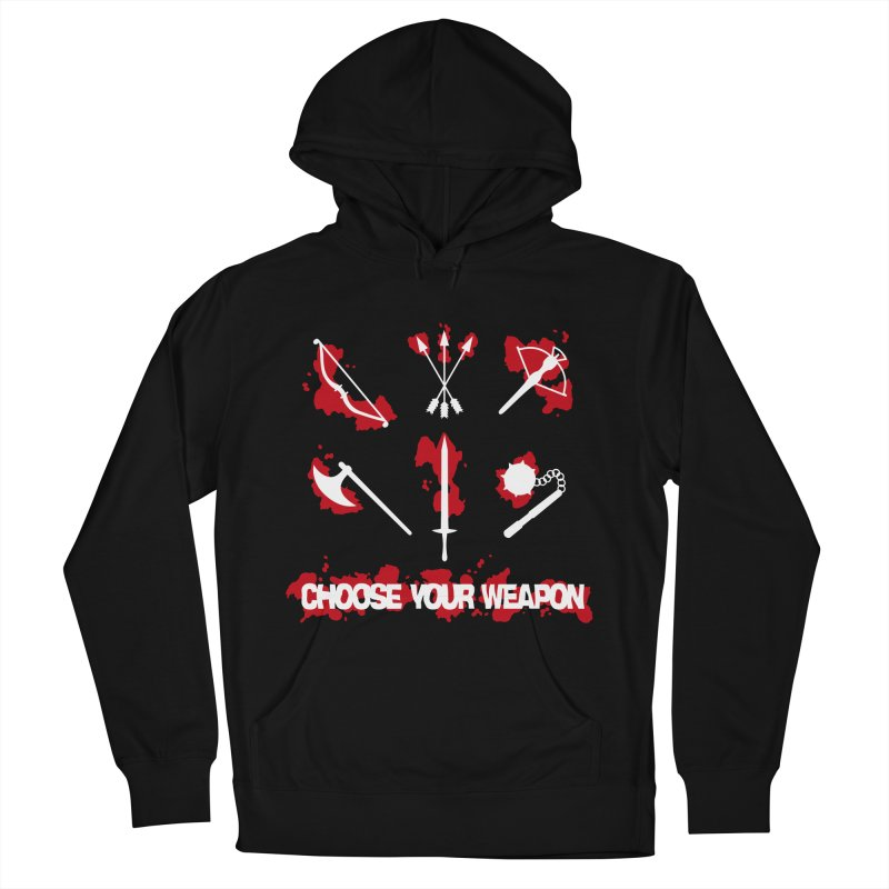 Choose your weapon Men's French Terry Pullover Hoody by Synner Design