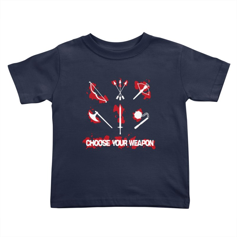 Choose your weapon Kids Toddler T-Shirt by Synner Design