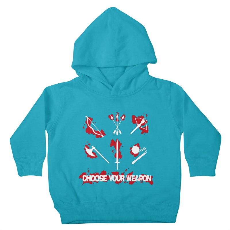 Choose your weapon Kids Toddler Pullover Hoody by Synner Design