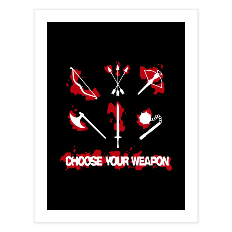 Choose your weapon Home Fine Art Print by Synner Design
