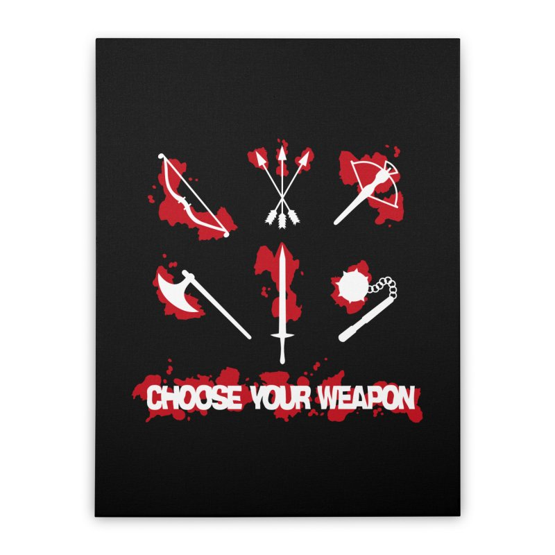 Choose your weapon Home Stretched Canvas by Synner Design