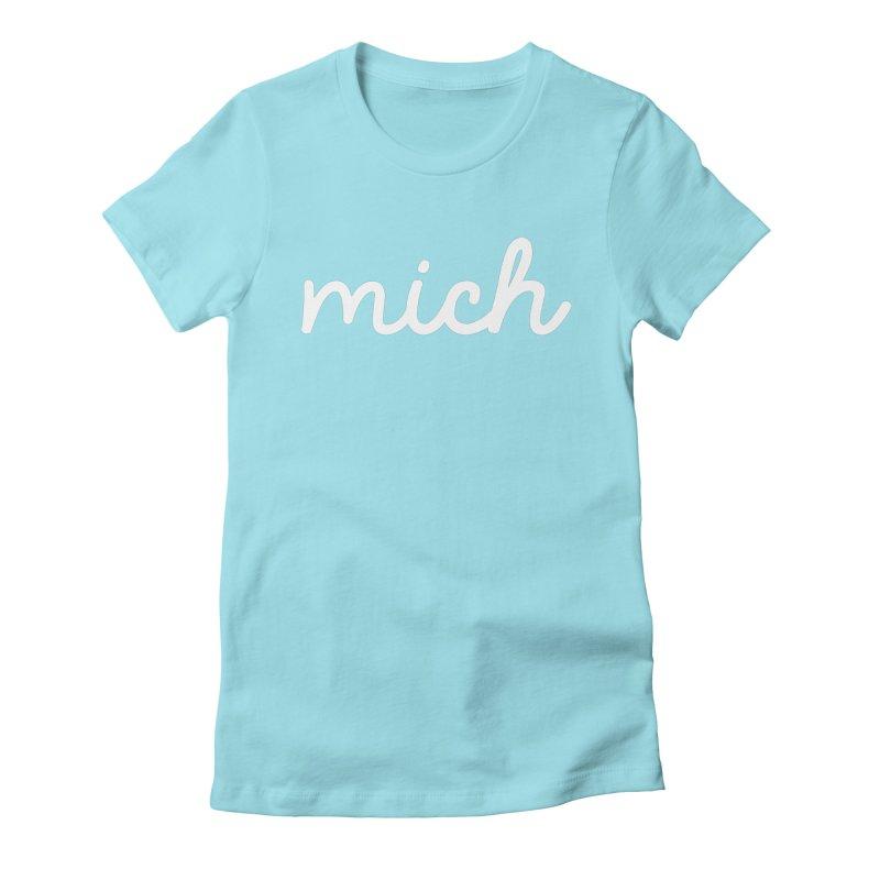 Mich (on dark) Women's Fitted T-Shirt by Daniel Montgomery's Artist Shop
