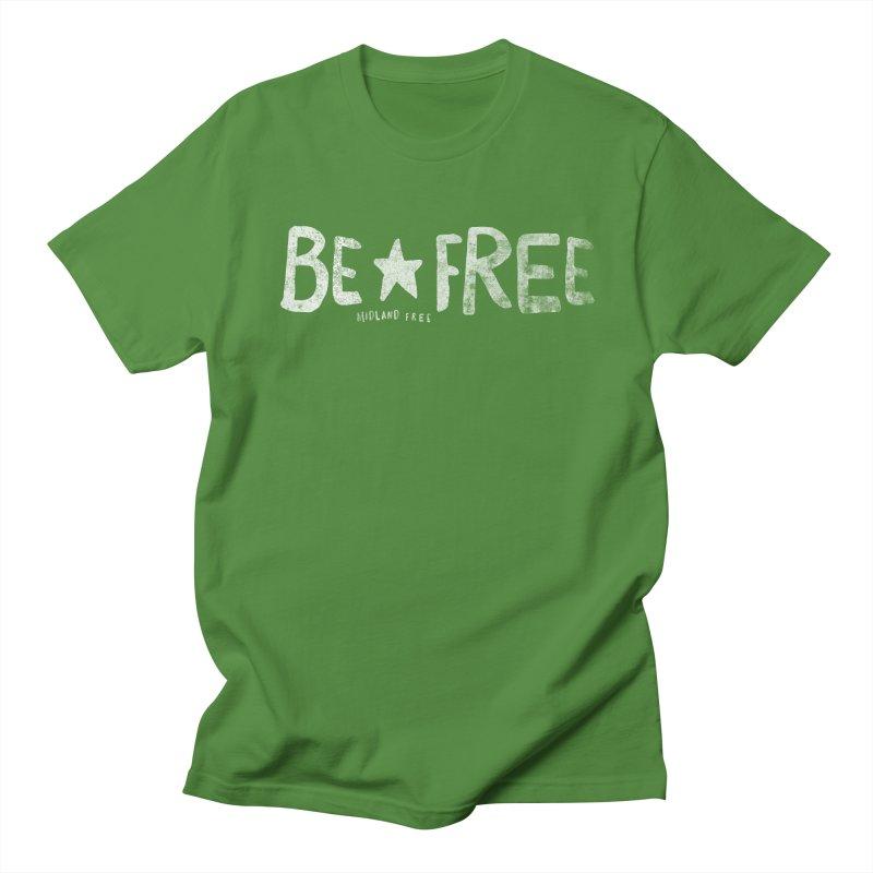 BE*FREE Women's Regular Unisex T-Shirt by Daniel Montgomery's Artist Shop