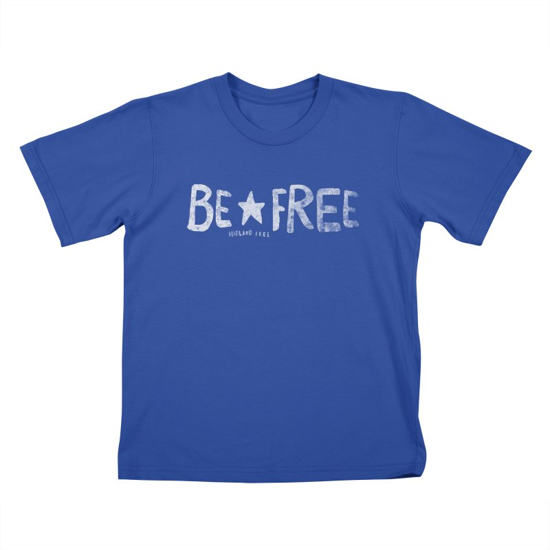 BE*FREE Kids T-Shirt by Daniel Montgomery's Artist Shop