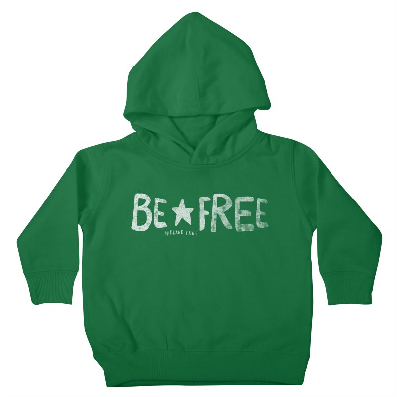 BE*FREE Kids Toddler Pullover Hoody by Daniel Montgomery's Artist Shop
