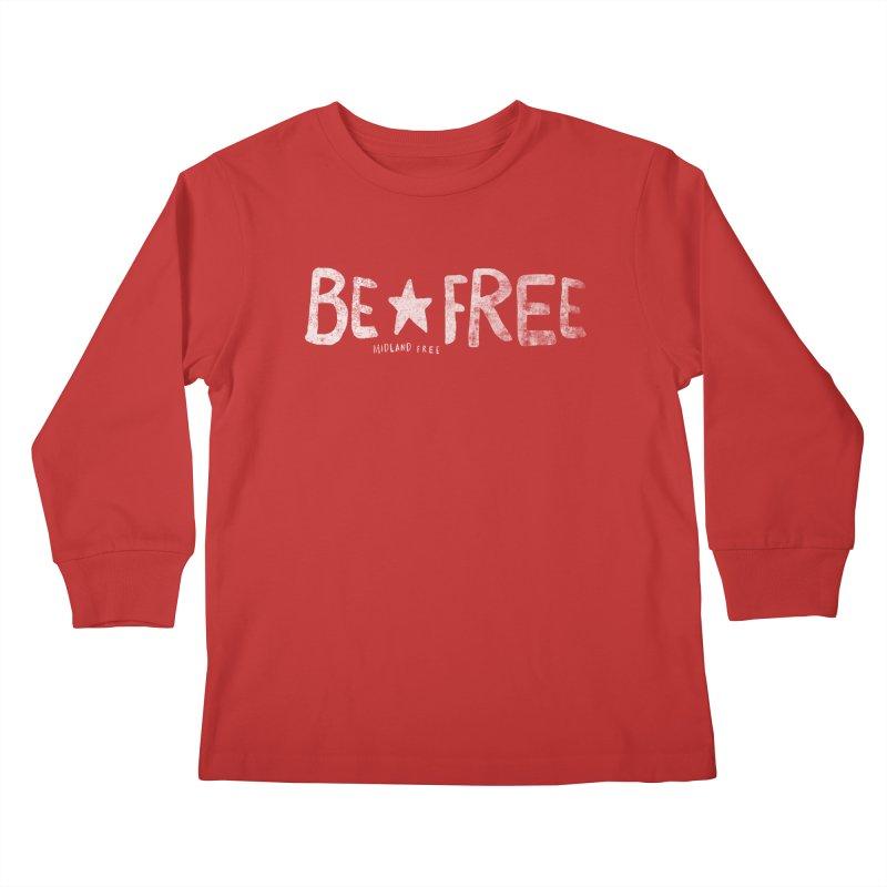BE*FREE Kids Longsleeve T-Shirt by Daniel Montgomery's Artist Shop