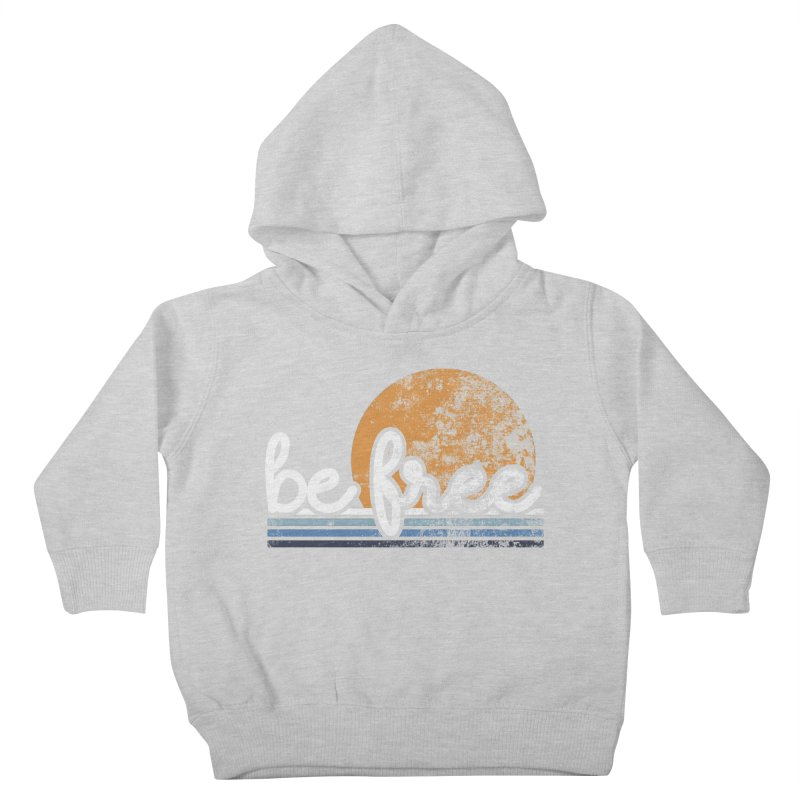 be free sunset Kids Toddler Pullover Hoody by Daniel Montgomery's Artist Shop