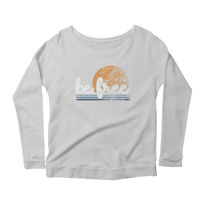 be free sunset Women's Scoop Neck Longsleeve T-Shirt by Daniel Montgomery's Artist Shop