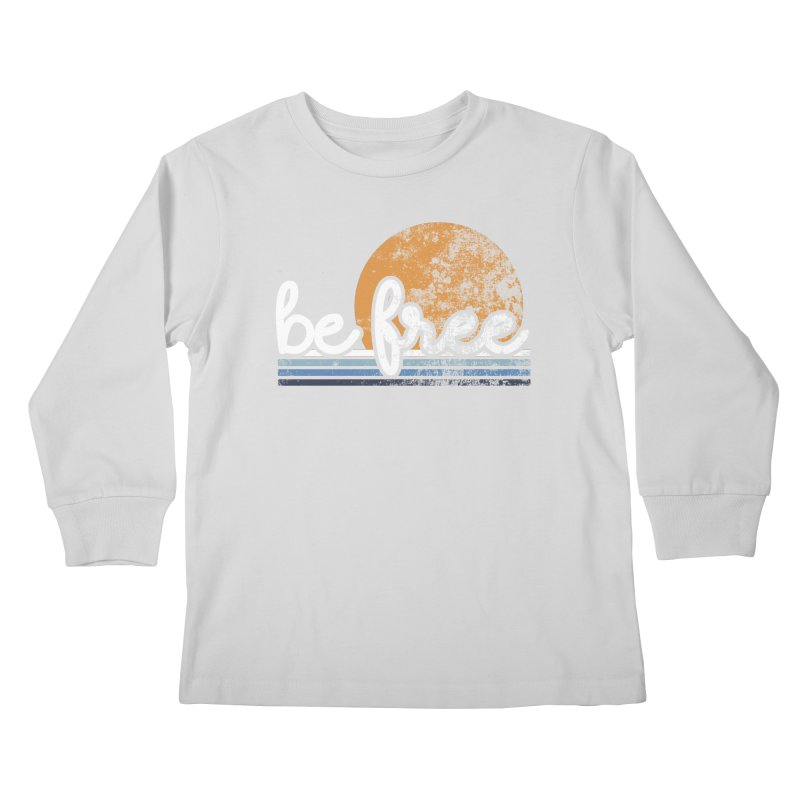 be free sunset Kids Longsleeve T-Shirt by Daniel Montgomery's Artist Shop