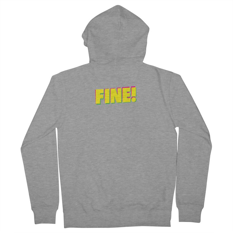 Fine! Women's French Terry Zip-Up Hoody by Daniel Montgomery's Artist Shop