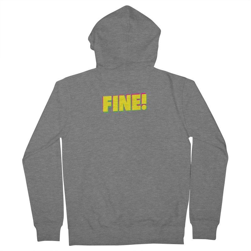 Fine! Men's French Terry Zip-Up Hoody by Daniel Montgomery's Artist Shop