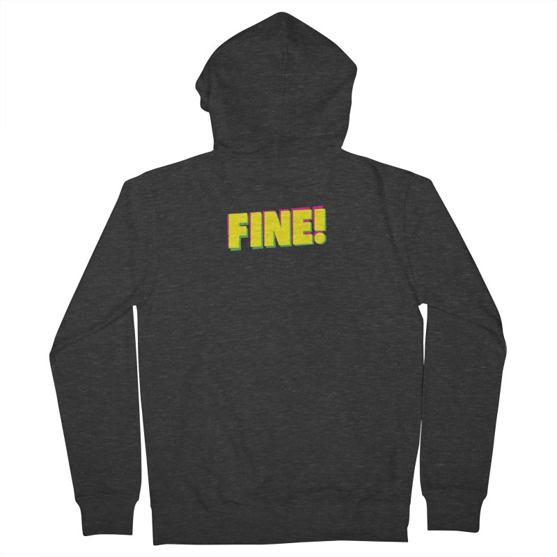 Fine! Men's French Terry Zip-Up Hoody by Daniel Montgomery's Artist Shop