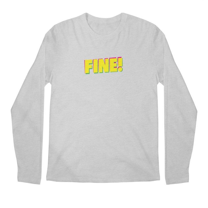 Fine! Men's Regular Longsleeve T-Shirt by Daniel Montgomery's Artist Shop