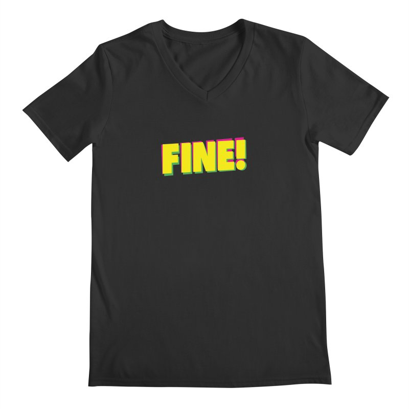 Fine! Men's Regular V-Neck by Daniel Montgomery's Artist Shop