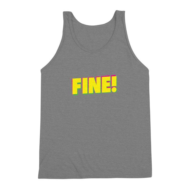 Fine! Men's Triblend Tank by Daniel Montgomery's Artist Shop