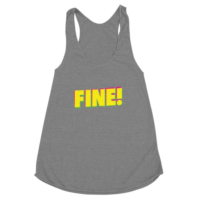 Fine! Women's Racerback Triblend Tank by Daniel Montgomery's Artist Shop