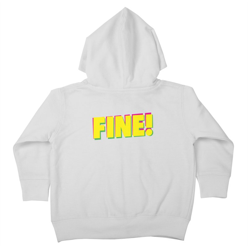 Fine! Kids Toddler Zip-Up Hoody by Daniel Montgomery's Artist Shop