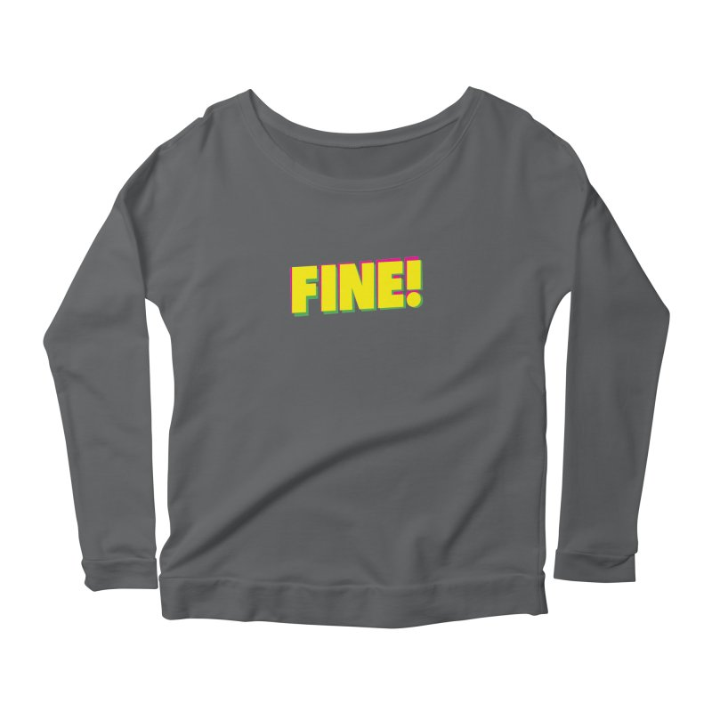 Fine! Women's Scoop Neck Longsleeve T-Shirt by Daniel Montgomery's Artist Shop