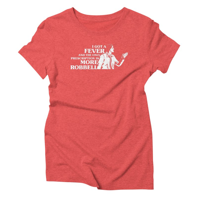 More Robbell Women's Triblend T-Shirt by Daniel Montgomery's Artist Shop