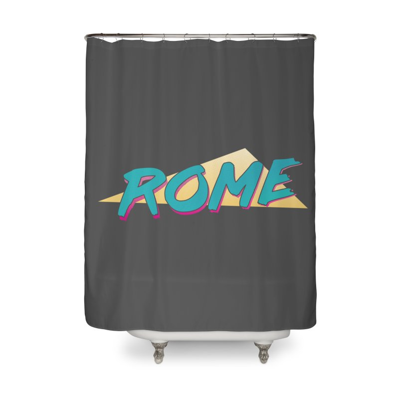 Rome Wasn't 80'd in a Day Home Shower Curtain by Daniel Montgomery's Artist Shop