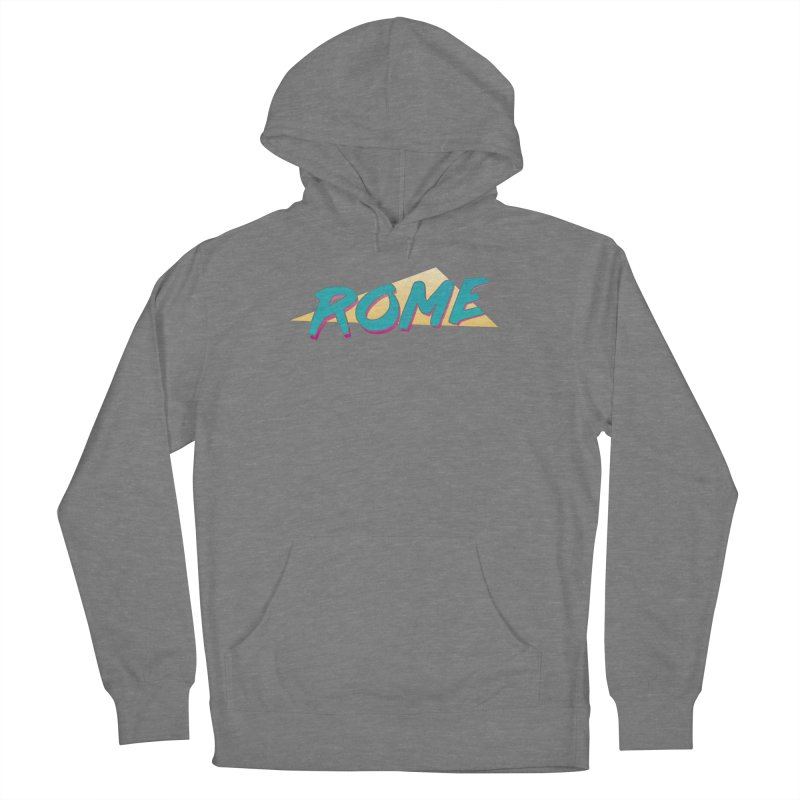 Rome Wasn't 80'd in a Day Women's French Terry Pullover Hoody by Daniel Montgomery's Artist Shop