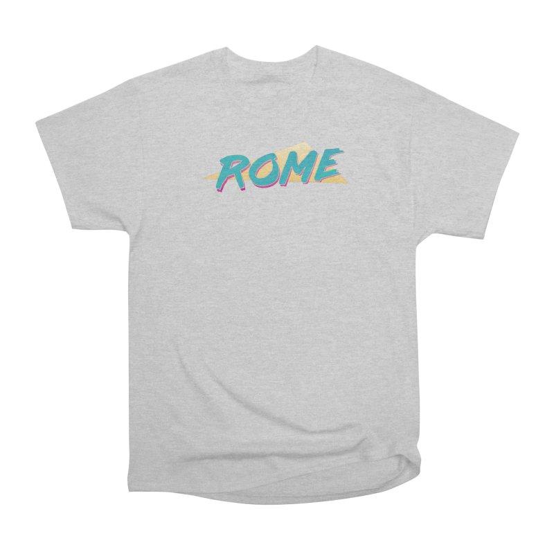 Rome Wasn't 80'd in a Day Women's Heavyweight Unisex T-Shirt by Daniel Montgomery's Artist Shop