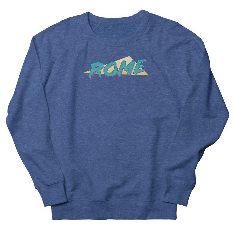 Rome Wasn't 80'd in a Day Men's French Terry Sweatshirt by Daniel Montgomery's Artist Shop