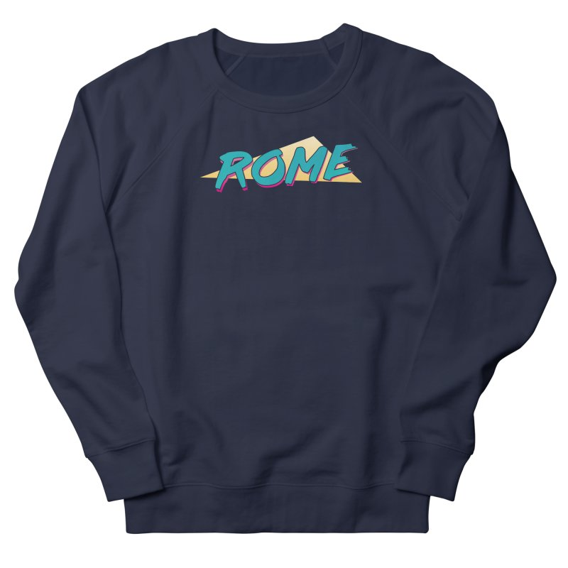 Rome Wasn't 80'd in a Day Men's French Terry Sweatshirt by Daniel Montgomery's Artist Shop