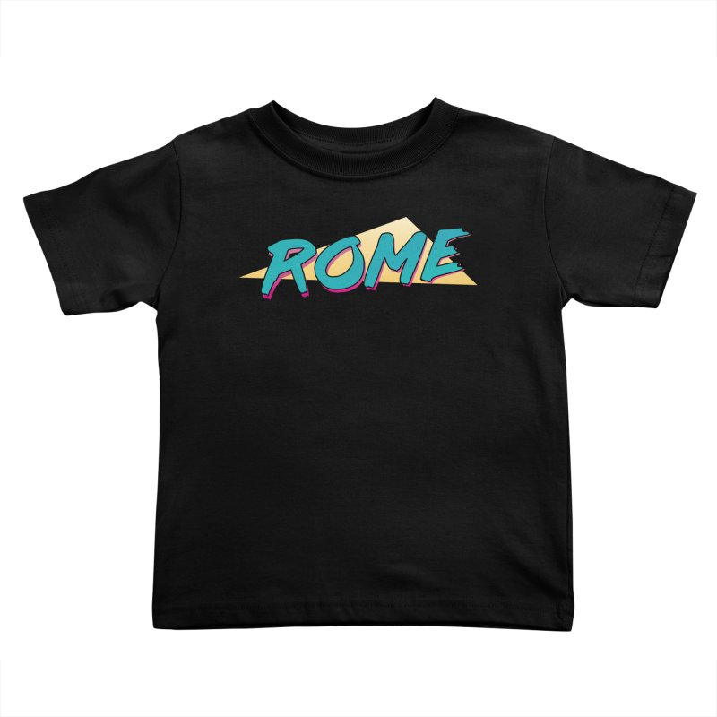 Rome Wasn't 80'd in a Day Kids Toddler T-Shirt by Daniel Montgomery's Artist Shop