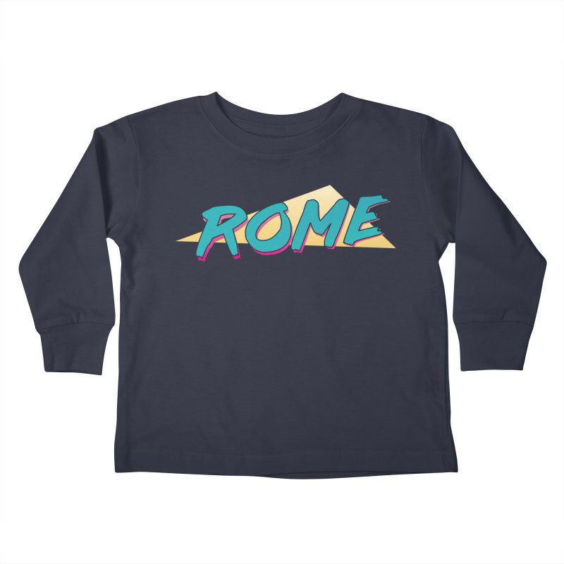 Rome Wasn't 80'd in a Day Kids Toddler Longsleeve T-Shirt by Daniel Montgomery's Artist Shop