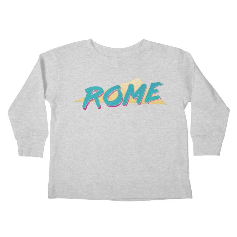 Rome Wasn't 80'd in a Day Kids Toddler Longsleeve T-Shirt by Daniel Montgomery's Artist Shop