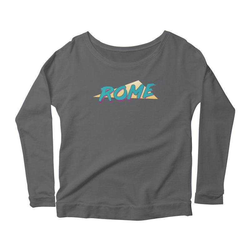 Rome Wasn't 80'd in a Day Women's Longsleeve T-Shirt by Daniel Montgomery's Artist Shop