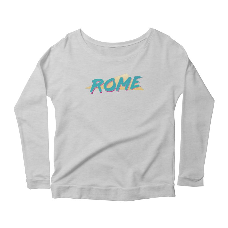 Rome Wasn't 80'd in a Day Women's Scoop Neck Longsleeve T-Shirt by Daniel Montgomery's Artist Shop