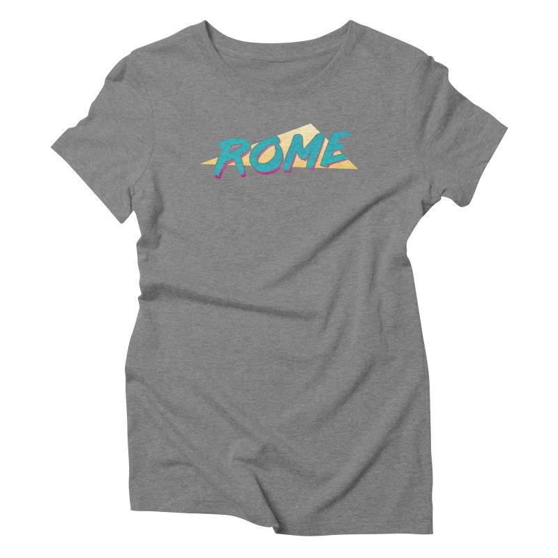 Rome Wasn't 80'd in a Day Women's Triblend T-Shirt by Daniel Montgomery's Artist Shop