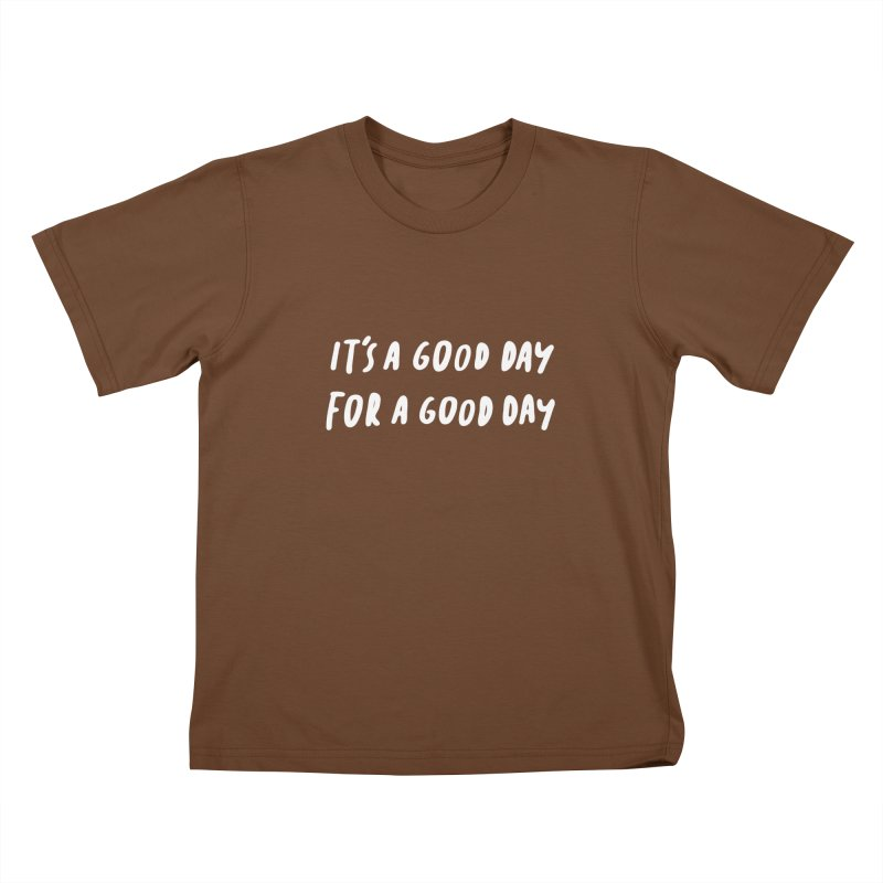 A Good Day Kids T-Shirt by Daniel Montgomery's Artist Shop