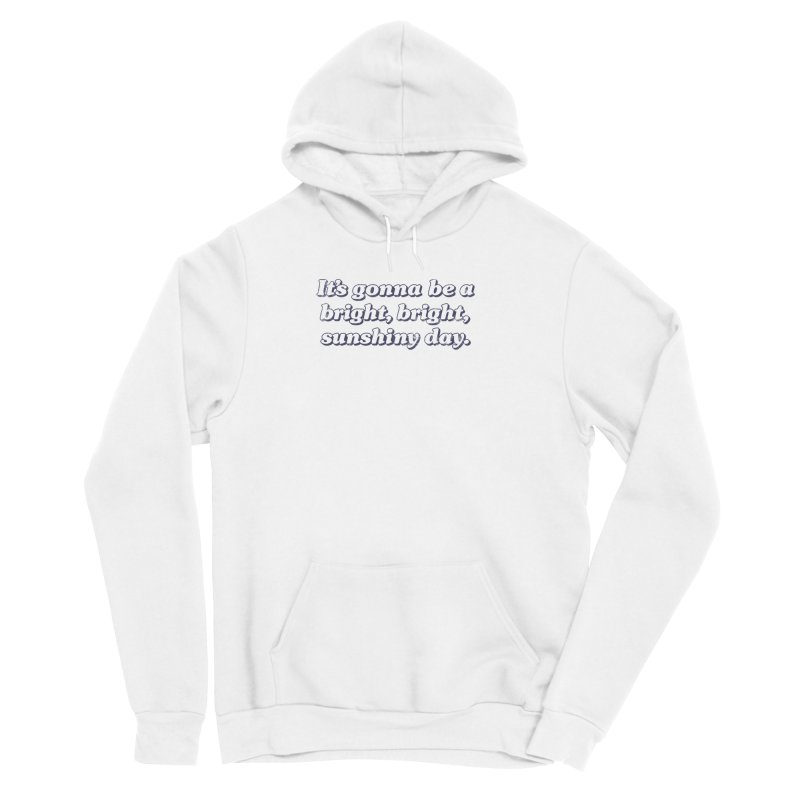 Bright Sunshiny Day on Bright Women's Sponge Fleece Pullover Hoody by Daniel Montgomery's Artist Shop