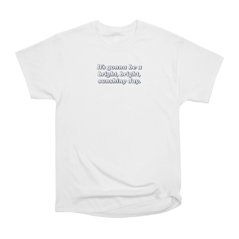 Bright Sunshiny Day on Bright Women's Heavyweight Unisex T-Shirt by Daniel Montgomery's Artist Shop