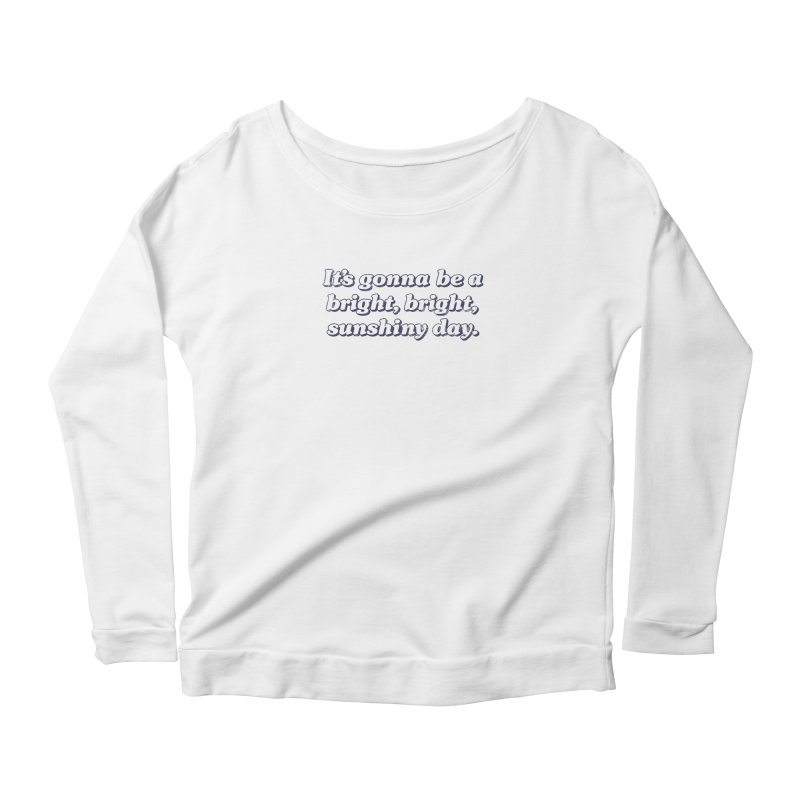 Bright Sunshiny Day on Bright Women's Scoop Neck Longsleeve T-Shirt by Daniel Montgomery's Artist Shop