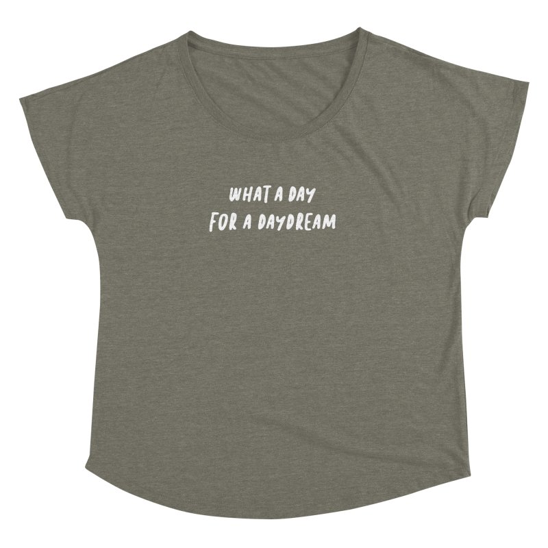 What a Day for a Daydream Women's Dolman Scoop Neck by Daniel Montgomery's Artist Shop
