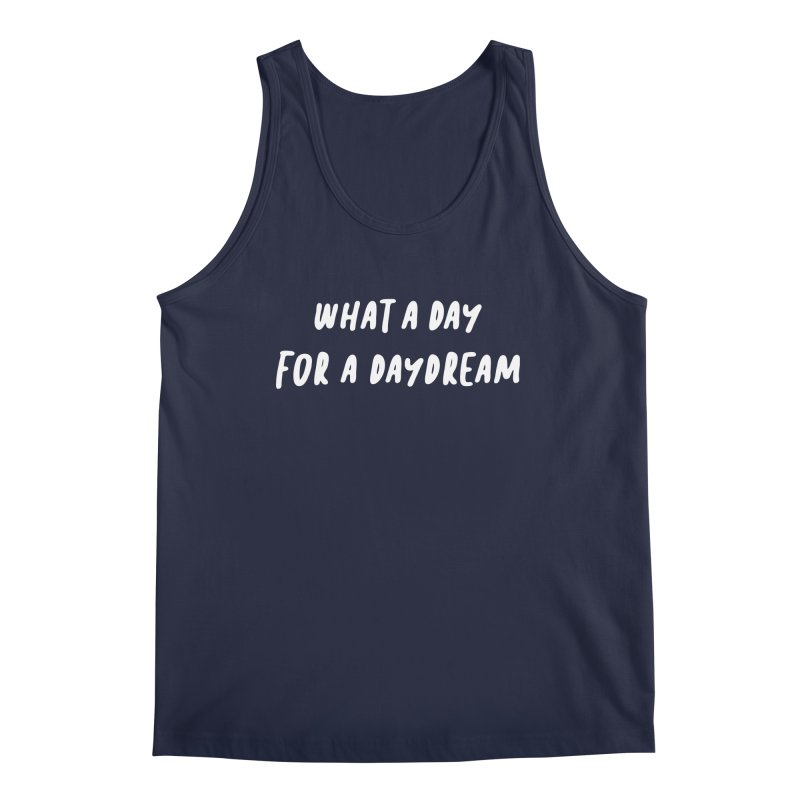 What a Day for a Daydream Men's Regular Tank by Daniel Montgomery's Artist Shop
