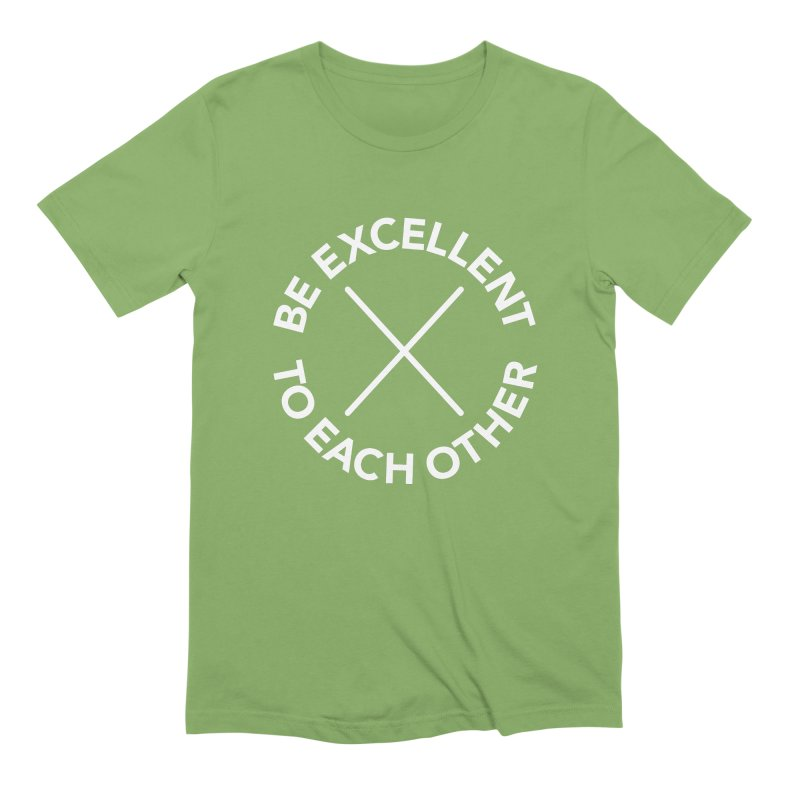 Be Excellent to Each Other - on dark Men's Extra Soft T-Shirt by Daniel Montgomery's Artist Shop