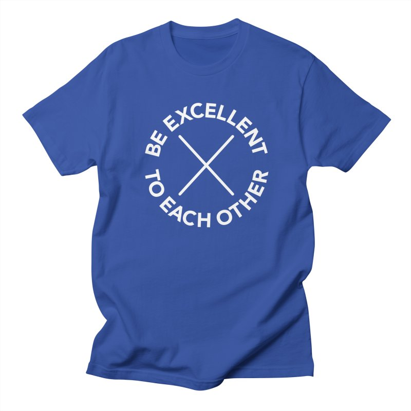 Be Excellent to Each Other - on dark Men's Regular T-Shirt by Daniel Montgomery's Artist Shop