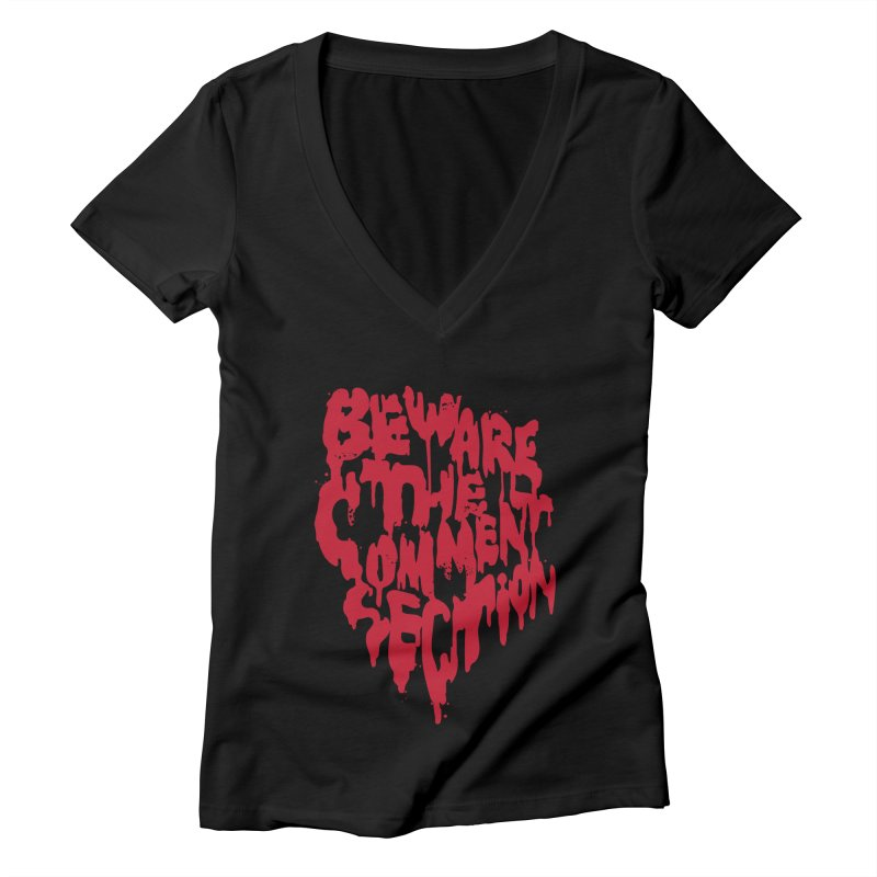 Beware the Comments Women's Deep V-Neck V-Neck by Daniel Stevens's Artist Shop
