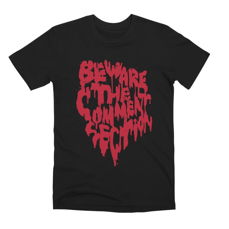 Beware the Comments Men's Premium T-Shirt by Daniel Stevens's Artist Shop