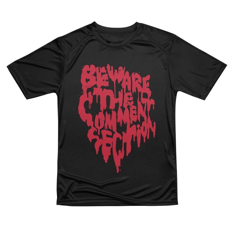 Beware the Comments Women's Performance Unisex T-Shirt by Daniel Stevens's Artist Shop
