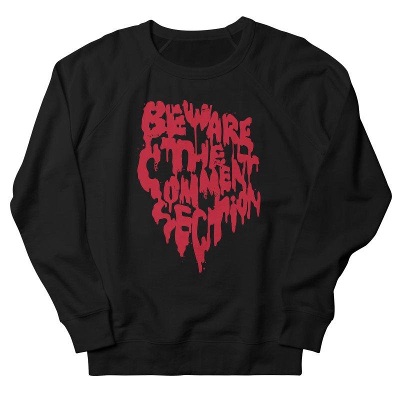 Beware the Comments Men's Sweatshirt by Daniel Stevens's Artist Shop