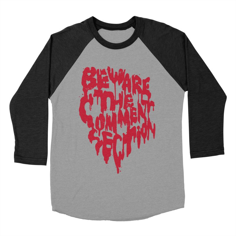 Beware the Comments Men's Baseball Triblend Longsleeve T-Shirt by Daniel Stevens's Artist Shop